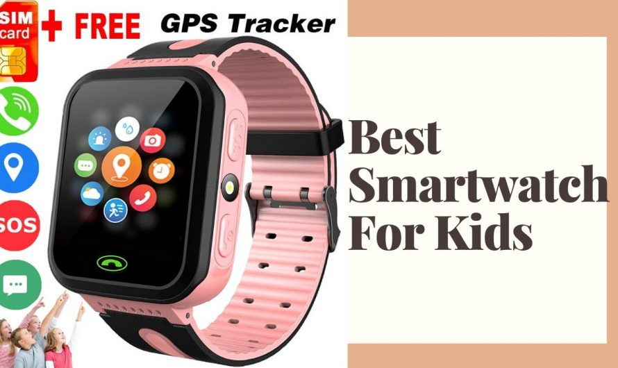 5 Best Smartwatch For Kids in 2020 & Fitness, GPS, Activity Tracker Watch For Kids